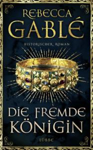 """Buchcover: """"Die fremde Königin"""" von Rebecca Gablé"""