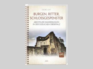 Buchtitel Burgen, Ritter, Schlossgespenster von Georg Luft © Battenberg Verlag