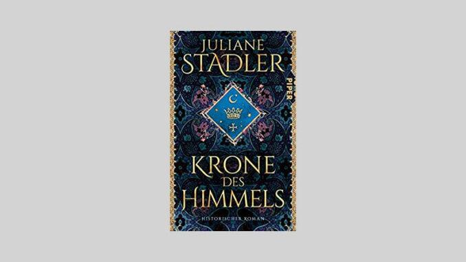 Titelbild Krone des Himmels von Juliane Stadler © Piper-Verlag